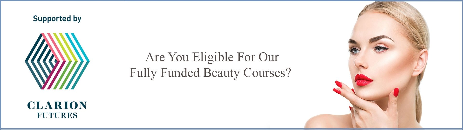 Are You Eligible For Our Fully Funded Beauty Courses banner 1